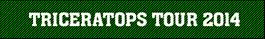 TRICERATOPS TOUR 2014