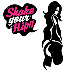 Shake Your Hip!!