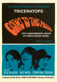 """TRICERATOPS """"GOING TO THE MOON"""" -15th ANNIVERSARY SHOW at HIBIYA MUSIC BOWL-"""